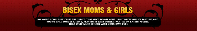 Bisex Moms & Girls