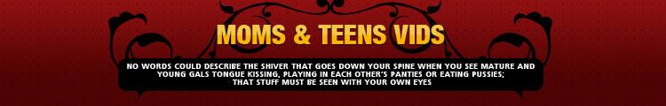 Moms & Teens Vids